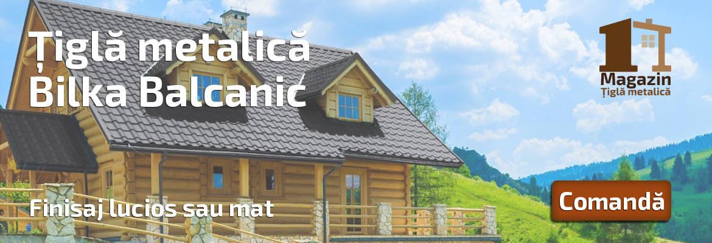 Magazin Tigla Metalica | Tigla metalica Bilka Balcanic